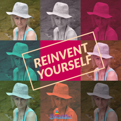 Reinvent Yourself Boodeful